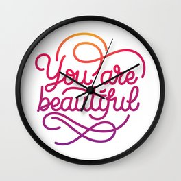 You are beautiful hand made lettering motivational quote in original calligraphic style Wall Clock