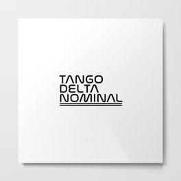 Tango Delta Nominal Metal Print