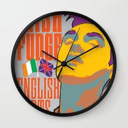 Irish Blood, English Heart Wall Clock