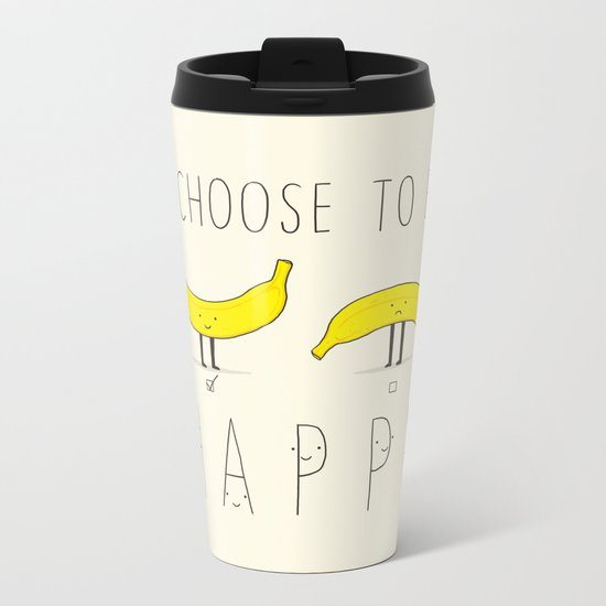 I choose to be happy Metal Travel Mug