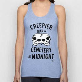 Creepier Than A Cemetery at Midnight Unisex Tank Top