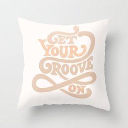 Get your groove on Throw Pillow