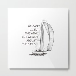 An old sail quote Metal Print