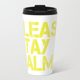 Please Stay Calm Logo Travel Mug