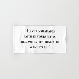 Have unshakable faith in yourself quote Hand & Bath Towel