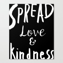 Spread  Love And Kindness Canvas Print