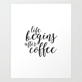 PRINTABLE Art, Life Begins After Coffee,But First coffee,Kitchen Decor,Quote prints,Typography Art Art Print
