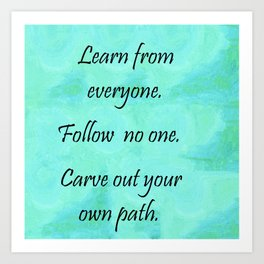Carve Out Your Own Path Art Print