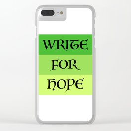 WRITE FOR HOPE Clear iPhone Case