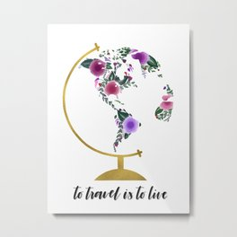 to travel is to live Metal Print