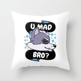 U Mad Bro? Throw Pillow