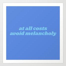 avoid melancholy Art Print