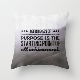 Definiteness of purpose is the starting point of all achievement Throw Pillow