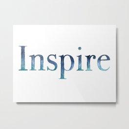 Inspire Metal Print