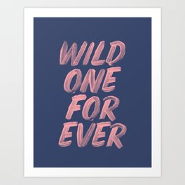 Wild One Forever pink and blue typography funny poster hand lettered bedroom wall home decor Art Print