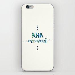 Aha Moment iPhone Skin
