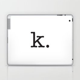 k. • text you don't want • typography • for the pessimist • passive aggressive Laptop & iPad Skin
