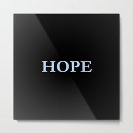 Hope 2 - blue version Metal Print