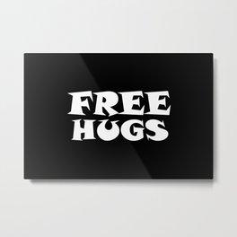 Free Hugs Typography - Minimal - Graphic Design White Lettering  Metal Print