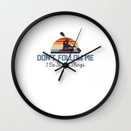 Dont Follow Me I Do Stupid Things Retro Kayaking Wall Clock