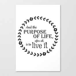 The Purpose of Life Canvas Print