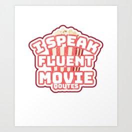 I Speak Fluent Movie Quotes Movie Lover Art Print