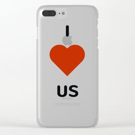 I LOVE US Clear iPhone Case
