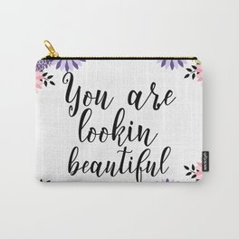 Floral Garden You Are Lookin Beautiful Carry-All Pouch