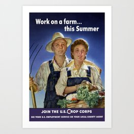 Work On A Farm This Summer -- Join The U.S. Crop Corps Art Print
