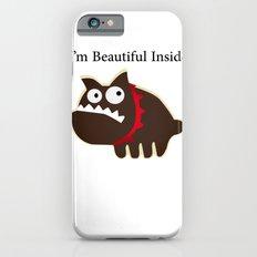 I'm beautiful inside iPhone 6s Slim Case