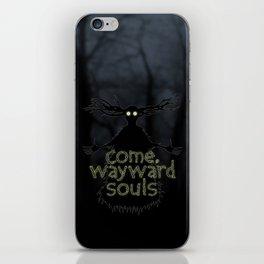 Come, Wayward Souls iPhone Skin