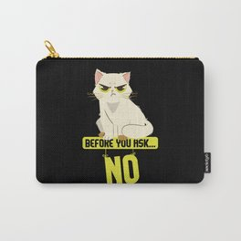 Cat Sarcasm I Before You Ask No Carry-All Pouch