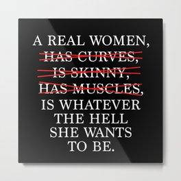 Women Sayings Real Women Metal Print