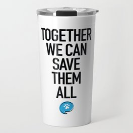 Together We Can Save Them All Travel Mug