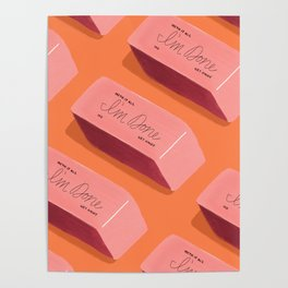 I'm Done Erasers Poster