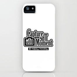 Capture the moment iPhone Case