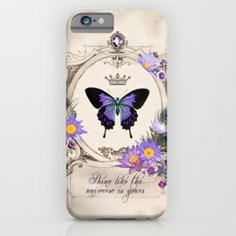 Shine like the universe is yours iPhone Case