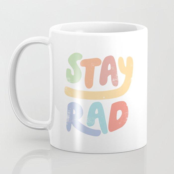 Stay Rad colors Coffee Mug