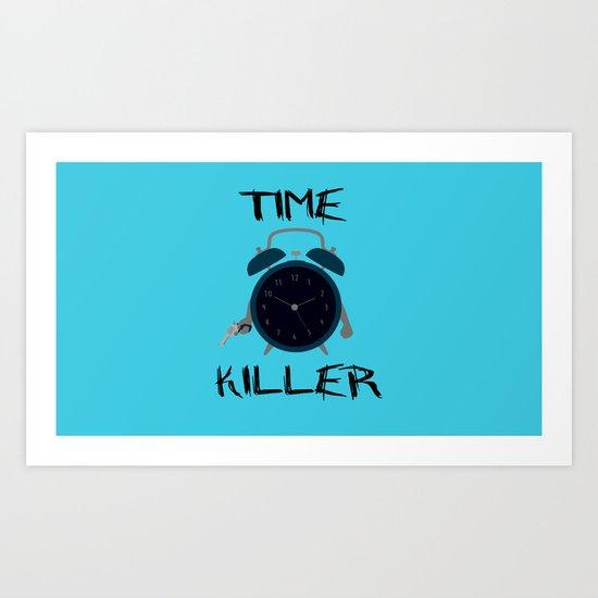 Time Killer Art Print