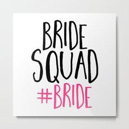 Bride Squad Bride Metal Print