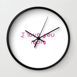 I love you mom - mother's day 2 Wall Clock
