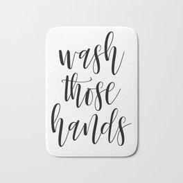 Wash Those Hands, Bathroom Sign, Black And White Cleaning Art, Bathroom Decor, Handwritten Decor Bath Mat
