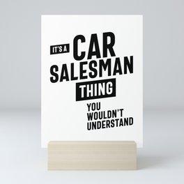 It's A Car Salesman Thing Job Title Gift Mini Art Print