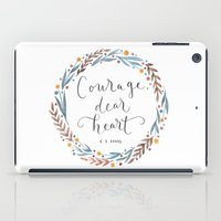 narnia iPad Cases featuring Courage Dear Heart by IndigoEleven