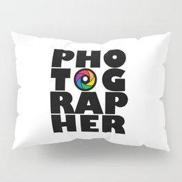 Photographer Pillow Sham