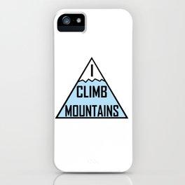 I Climb Mountains Blue iPhone Case