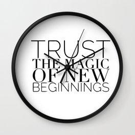 Just the magic of new beginnings Wall Clock