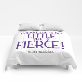 Little and Fierce Quote - William Shakespeare Comforters