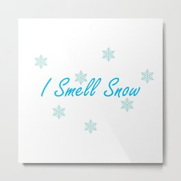 I SmeIl Snow Metal Print