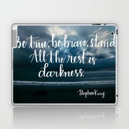 Be True, Be Brave, Stand Laptop & iPad Skin